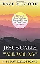 Jesus Calls, Walk With Me: 30 Days of Being With Jesus, Becoming Like Jesus, and Doing Things With Jesus (The Heart Connector)