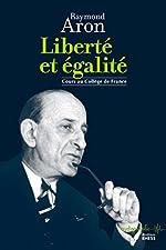 Liberté et égalité - Cours au Collège de France (Audiographie t. 8) de Raymond Aron