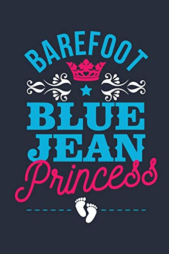 Barefoot Blue Jean Princess: Funny Barefoot Blue Jean Princess Design Journal Princess Dairy 100 Pages 6