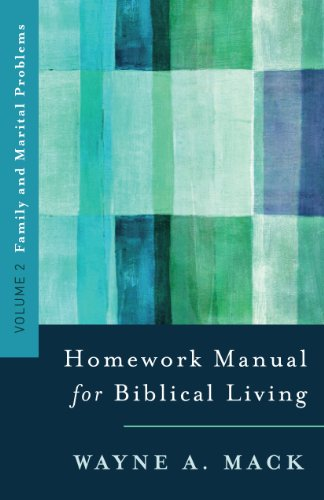 Homework Manual for Biblical Living Volume 2, A: Family and Marital Problems