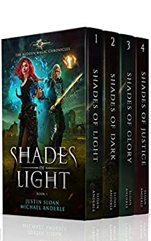 The Hidden Magic Chronicles Boxed Set: Shades of Light, Shades of Dark, Shades of Glory, Shades of Justice by [Justin Sloan, Michael Anderle]