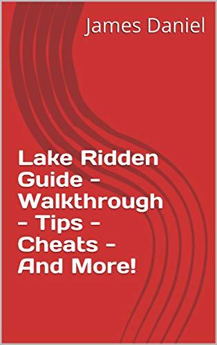Lake Ridden Guide - Walkthrough - Tips - Cheats - And More! (English Edition)
