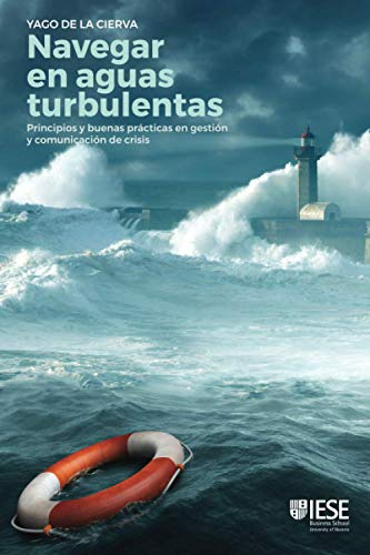 Navegar en aguas turbulentas: Principios y buenas prácticas en gestión y comunicación de crisis