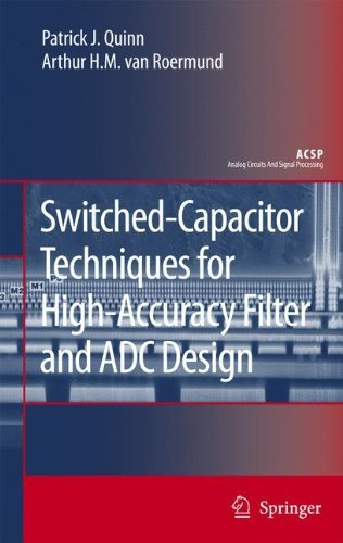 Switched-Capacitor Techniques for High-Accuracy Filter and ADC Design (Analog Circuits and Signal Processing) by Patrick J. Quinn (2007-07-24)
