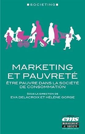 Marketing et pauvreté: Être pauvre dans la société de consommation