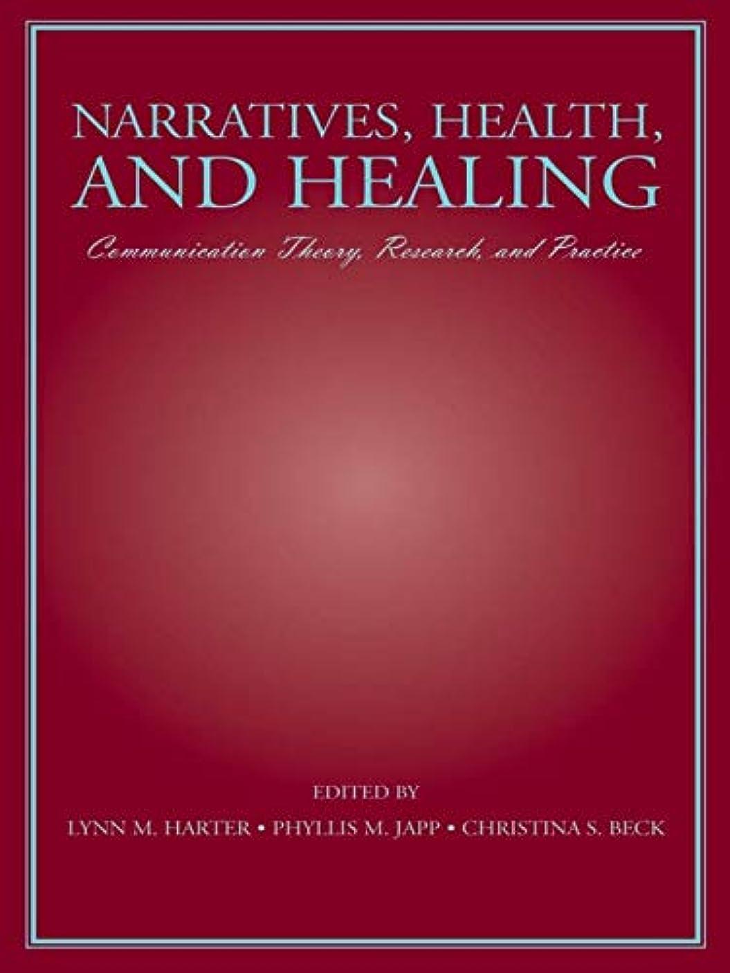 懲戒マグ交換可能Narratives, Health, and Healing: Communication Theory, Research, and Practice (Routledge Communication Series) (English Edition)