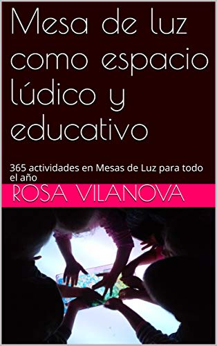 Mesa de luz como espacio lúdico y educativo: 365 actividades en ...