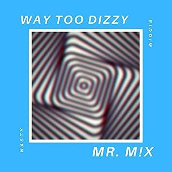 Way Too Dizzy (Nasty Riddim)