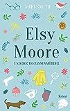Elsy Moore und der Teetassenmörder von Miri Smith