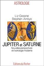 Jupiter et Saturne. Nouvelles perspectives de l'astrologie moderne de Liz Greene