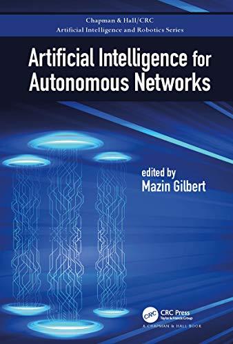 Artificial Intelligence for Autonomous Networks (Chapman & Hall/CRC Artificial Intelligence and Robotics Series) (English Edition)