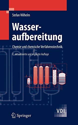 Wasseraufbereitung: Chemie und chemische Verfahrenstechnik (VDI-Buch)