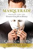 Masquerade : Prepare for the Greatest Con Job in History