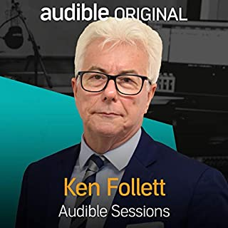 Ken Follett - August 2017     Audible Sessions: FREE Exclusive Interview              By:                                                                                                                                 Robin Morgan                               Narrated by:                                                                                                                                 Ken Follett                      Length: 18 mins     80 ratings     Overall 4.5