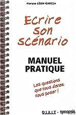 Ecrire son scénario - Manuel pratique de Maryse Léon-Garcia