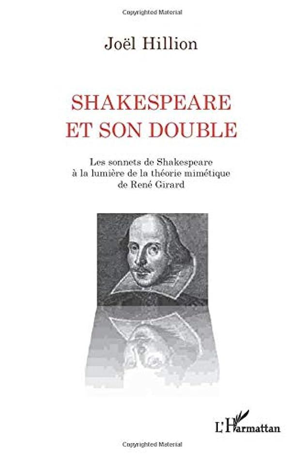 温かい麺人質Shakespeare et son double: Les sonnets de Shakespeare à la lumière de la théorie mimétique de René Girard