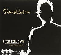 Pitch Roll & Yaw: Live & Solo by SHANE NICHOLSON (2014-05-03)