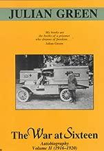 The War at Sixteen: Autobiography Volume II (1916-1920)