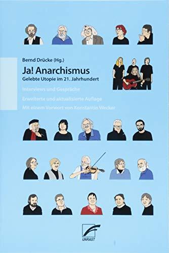 Ja! Anarchismus: Gelebte Utopie im 21. Jahrhundert. Interviews und Gespräche