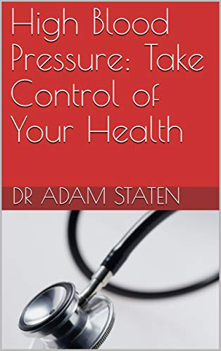 High Blood Pressure: Take Control of Your Health (English Edition)