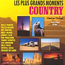 """Les Plus Grands Moments Country """" American Ballads """""""