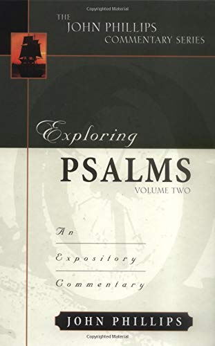Exploring Psalms, Volume 2 (John Phillips Commentary Series)