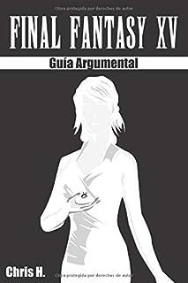 Final Fantasy XV - Guía Argumental
