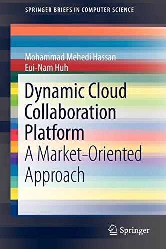 Dynamic Cloud Collaboration Platform: A Market-Oriented Approach