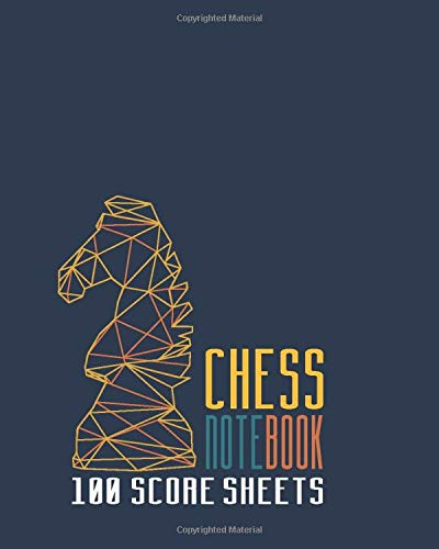 Chess Notebook 100 Score Sheets: Beautifully Designed 90 Moves Chess Scorebook (Notation Book) | Score Sheets For Your Chess Match | You Can Play 100 ... Board) (Equipment Chess Set) (Chess Large)