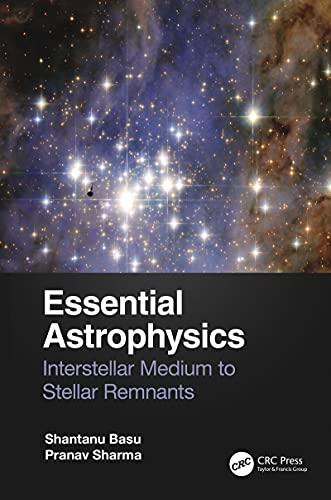 Essential Astrophysics: Interstellar Medium to Stellar Remnants (English Edition)