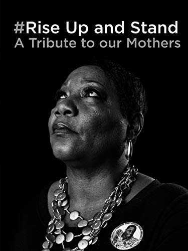 Rise Up and Stand - A Tribute to Our Mothers