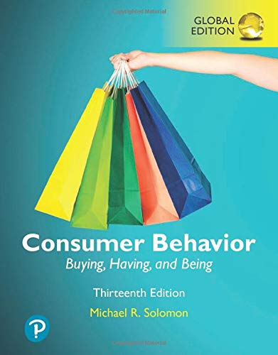 Compare Textbook Prices for Consumer Behavior: Buying, Having, and Being, Global Edition 13 Edition ISBN 9781292318103 by Solomon, Michael R.