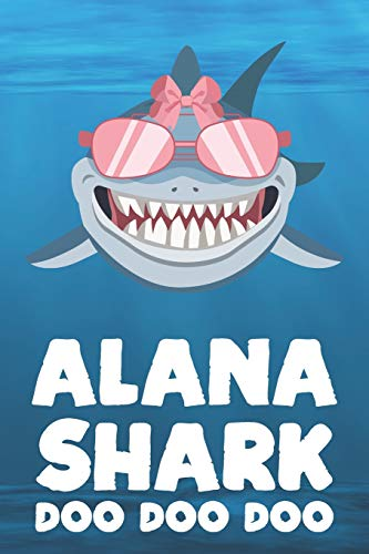Alana - Shark Doo Doo Doo: Blank Ruled Personalized & Customized Name Shark Notebook Journal for Girls & Women. Funny Sharks Desk Accessories Item for ... Birthday & Christmas Gift for Women.