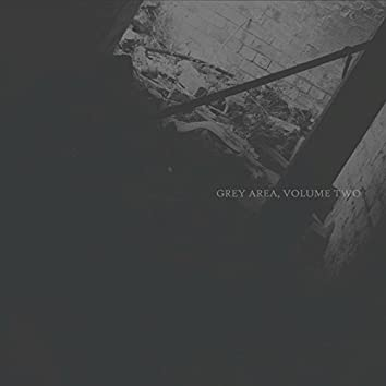 Grey Area, Vol. 2