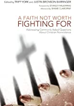 A Faith Not Worth Fighting For: Addressing Commonly Asked Questions about Christian Nonviolence (The Peaceable Kingdom Ser...