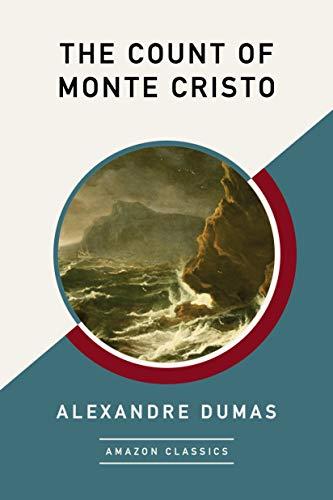 The Count of Monte Cristo (AmazonClassics Edition) (English Edition)