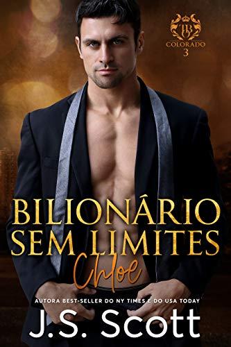 Bilionário Sem Limites - Chloe: A Obsessão do Bilionário