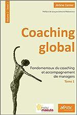 Coaching global - Volume 2 - Tome 1 - Fondamentaux du coaching et accompagnement de managers. de Jérôme Curnier