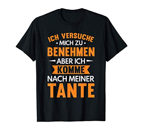 Komme nach Tante Nichte Neffe Patentante Geschenk Spruch T-Shirt