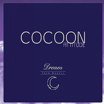 Cocoon Attitude: Dream