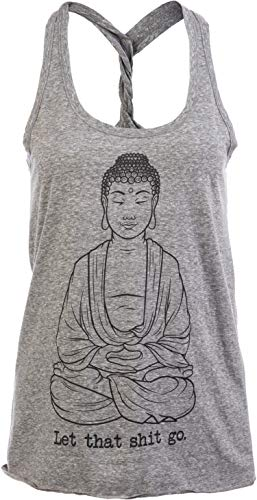 Ann Arbor T-shirt Co. Let That Sht Go | Funny Zen Buddha Yoga Mindfulness Peace Hippy Women's Tank Top-(Racerback,M)