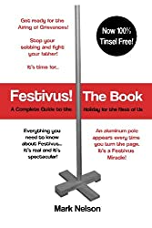 Image: Festivus! The Book: A Complete Guide to the Holiday for the Rest of Us, by Mark R. Nelson (Author). Publisher: CreateSpace Independent Publishing Platform; 1 edition (July 31, 2015)