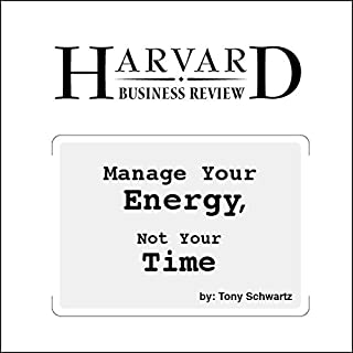 Couverture de Manage Your Energy, Not Your Time