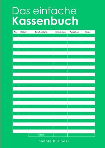 Das einfache Kassenbuch: Optimal für Vereine, Selbständige, Gastronome und Kleinunternehmer | Perfekte Übersicht von Einnahmen und Ausgaben | ... | auch als Haushaltsbuch geeignet | DIN A4