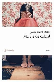 Ma vie de cafard par Joyce Carol Oates