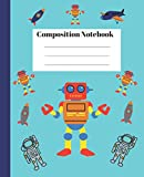 Composition Book: Transformers, Astronauts, Spaceships, Wide ruled lines, 110 pages, Notebook: Notebook for Boys and Teens: Wide ruled, 110 pages, Outer space, Airplanes, and Transformers