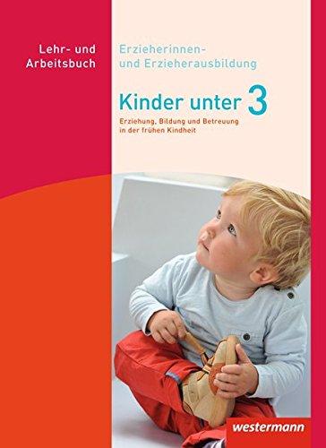 Kinder unter 3: Erziehung, Bildung und Betreuung in der frühen Kindheit: Schülerband (Kinder unter 3: Erziehung, Bildung und Betreuung von Kindern in den ersten drei Jahren)
