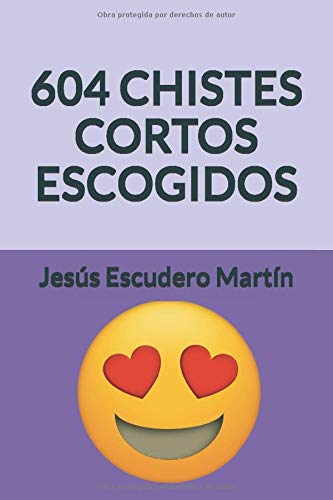 604 CHISTES CORTOS ESCOGIDOS