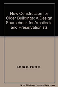 Paperback New Construction for Older Buildings: A Design Sourcebook for Architects and Preservationists Book