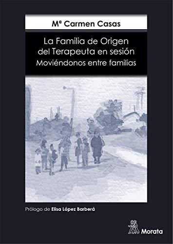 La Familia de Origen del Terapeuta en sesión: Moviéndonos entre familias